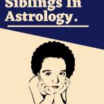 LOSS-OF-SIBLINGS-IN-ASTROLOGY