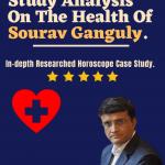 HOROSCOPE-CASE-STUDY-ANALYSIS-ON-THE-HEALTH-OF-SOURAV-GANGULY